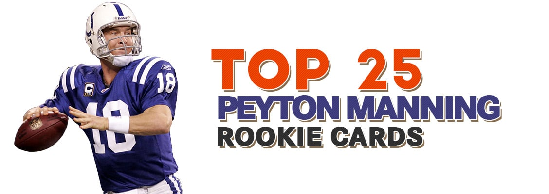Top 25 Peyton Manning Rookie Card List  2f7fc84d6