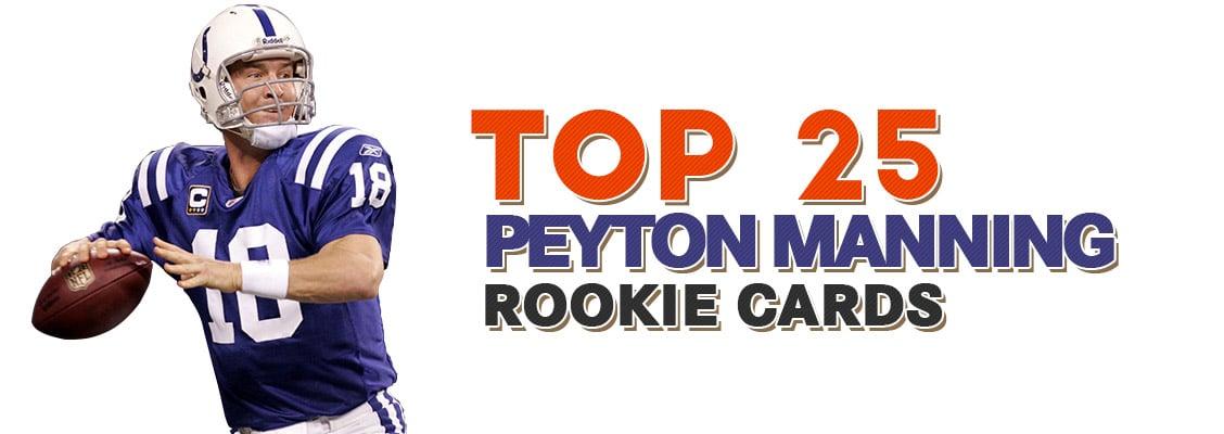 Top 25 Peyton Manning Rookie Card List  8843d9d87
