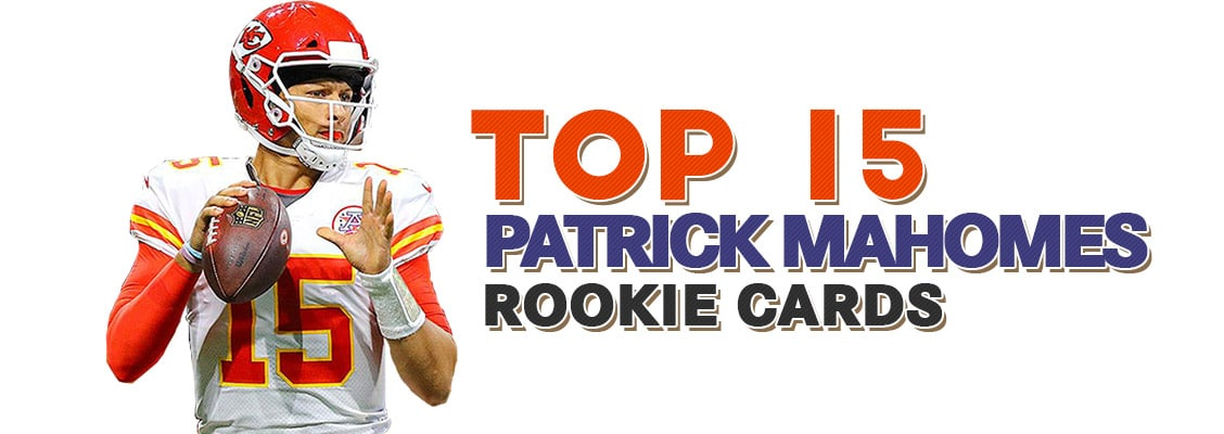 af30e65f9 Top 15 Patrick Mahomes Rookie Card to Buy Now! Mahomes on Fire!